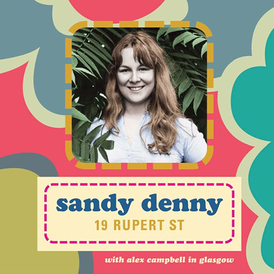 A rare early recording to be released of Sandy at 19 Rupert Street