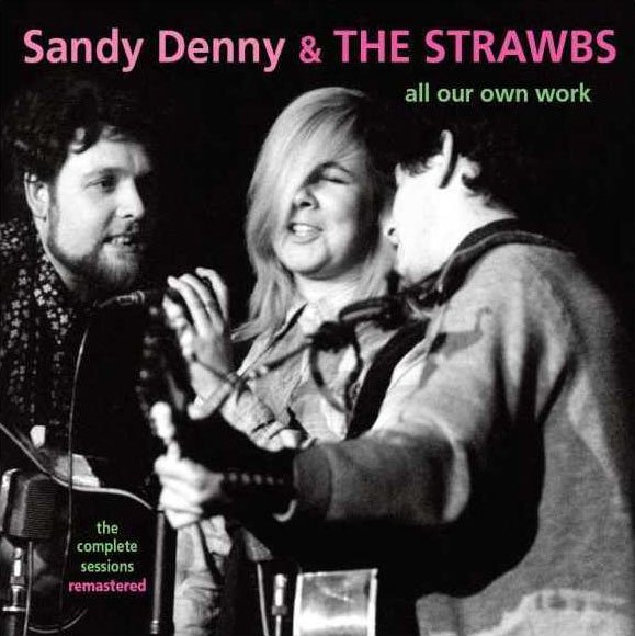 Sandy Denny &amp; the Strawbs All Our Own Work CD Release