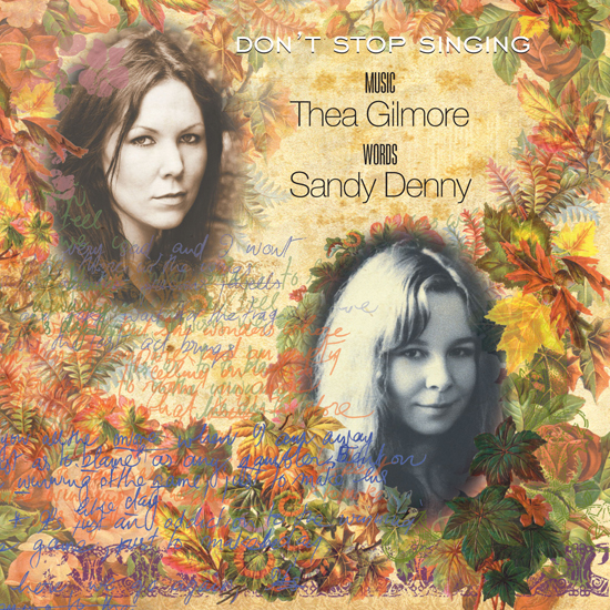 Don't Stop Singing', a collaboration across the generations between Thea Gilmore and Sandy Denny.