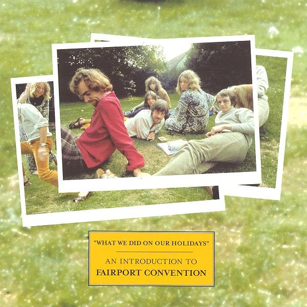 What We Did on Our Holidays - An Introduction to Fairport Convention