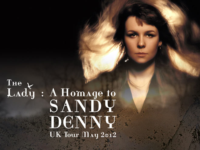 Win tickets to The Lady a Homage to Sandy Denny